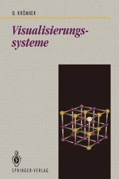 Visualisierungssysteme - Krömker, Detlef