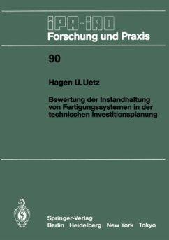 Bewertung der Instandhaltung von Fertigungssystemen in der technischen Investitionsplanung - Uetz, Hagen U.