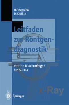 Leitfaden zur Röntgendiagnostik - Wagschal, Hannelore; Quilitz, Dieter