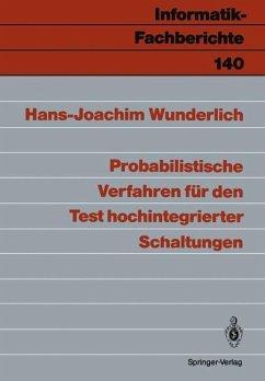 Probabilistische Verfahren für den Test hochintegrierter Schaltungen - Wunderlich, Hans-Joachim