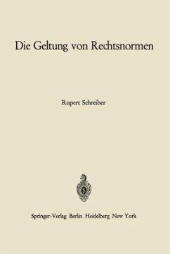 Die Geltung von Rechtsnormen - Schreiber, Rupert
