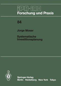 Systematische Investitionsplanung - Moser, Jorge
