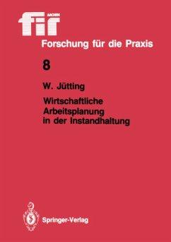 Wirtschaftliche Arbeitsplanung in der Instandhaltung - Jütting, Wolfgang