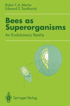 Bees as Superorganisms - Moritz, Robin F.A.; Southwick, Edward E.