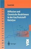 Diffusion und Chemische Reaktionen in der Gas/Feststoff-Katalyse
