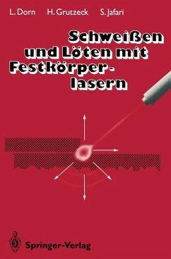 Schweißen und Löten mit Festkörperlasern - Dorn, Lutz; Grutzeck, Helmut; Jafari, Seifollah