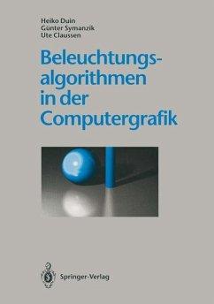 Beleuchtungsalgorithmen in der Computergrafik - Duin, Heiko; Symanzik, Günter; Claussen, Ute