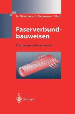 Faserverbundbauweisen - Flemming, Manfred; Ziegmann, Gerhard; Roth, Siegfried