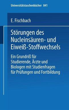 Störungen des Nucleinsäuren- und Eiweiß-Stoffwechsels - Fischbach, Erich