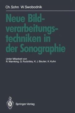 Neue Bildverarbeitungstechniken in der Sonographie - Sohn, Christof; Swobodnik, Werner