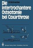Die intertrochantere Osteotomie bei Coxarthrose