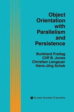 Object Orientation with Parallelism and Persistence - Freitag, Burkhard; Jones, Cliff B.; Lengauer, Christian