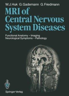 Magnetic Resonance Imaging of Central Nervous System Diseases - Huk, Werner J.; Gademann, Günther F.; Friedmann, G.