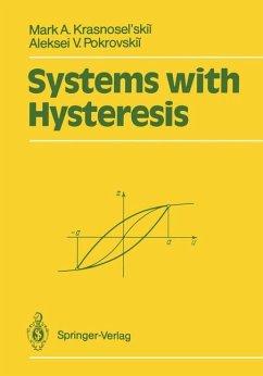 Systems with Hysteresis - Krasnosel'skii, Mark A.; Pokrovskii, Aleksei V.