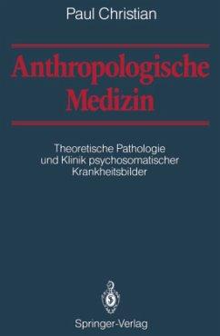 Anthropologische Medizin - Christian, Paul