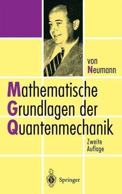 Mathematische Grundlagen der Quantenmechanik - Von Neumann, John