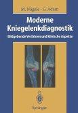 Moderne Kniegelenkdiagnostik