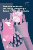 Macromolecular Concept and Strategy for Humanity in Science, Technology and Industry