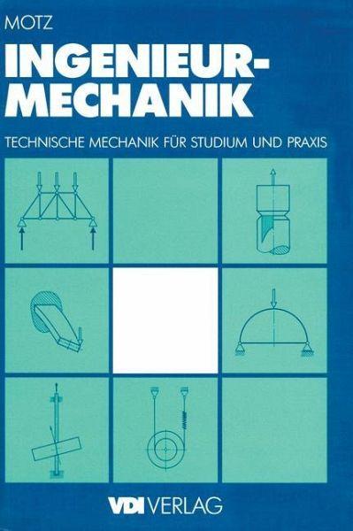 Ingenieur mechanik von heinz dieter motz fachbuch for Technische mechanik grundlagen pdf