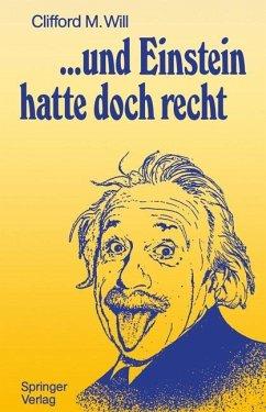 ...und Einstein hatte doch recht - Will, Clifford M.