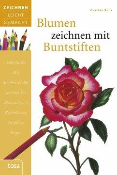Blumen zeichnen mit Buntstiften - Knox, Cynthia