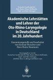 Akademische Lehrstätten und Lehrer der Oto-Rhino-Laryngologie in Deutschland im 20. Jahrhundert