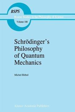 Schrödinger's Philosophy of Quantum Mechanics - Bitbol, Michel