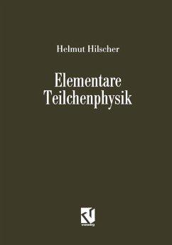 Elementare Teilchenphysik - Hilscher, Helmut