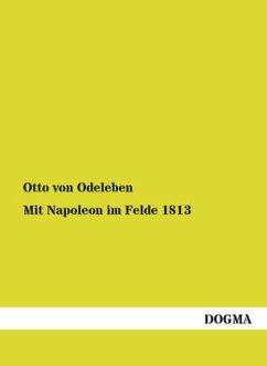Mit Napoleon im Felde 1813