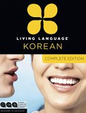 Living Language Korean, Complete Edition: Beginner Through Advanced Course, Including 3 Coursebooks, 9 Audio CDs, Korean Reading & Writing Guide, and