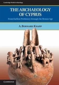 The Archaeology of Cyprus: From Earliest Prehistory Through the Bronze Age - Knapp, A. Bernard