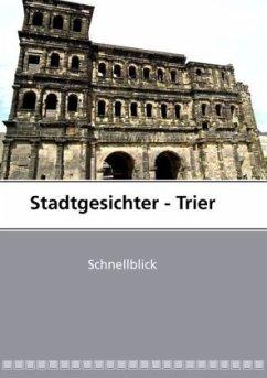 Stadtgesichter - Trier