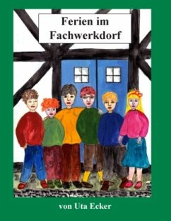 Ferien im Fachwerkdorf - Ecker, Uta