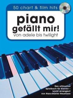 Piano gefällt mir! 50 Chart und Film Hits von Adele bis Twilight. Mit CD.
