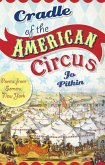 Cradle of the American Circus: Poems from Somers, New York