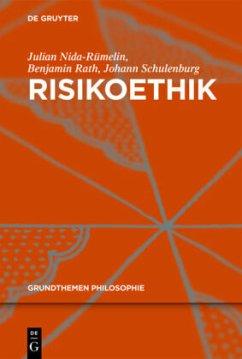 Risikoethik - Nida-Rümelin, Julian;Schulenburg, Johann;Rath, Benjamin