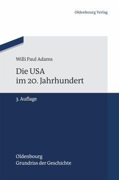 Die USA im 20. Jahrhundert - Adams, Willi Paul