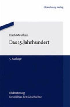 Das 15. Jahrhundert - Meuthen, Erich