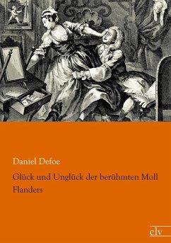 Glück und Unglück der berühmten Moll Flanders - Defoe, Daniel