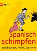 Spanisch schimpfen (Mängelexemplar)