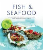 Fish & Seafood: 175 Delicious Classic and Contemporary Fish Recipes Shown in 270 Stunning Photographs