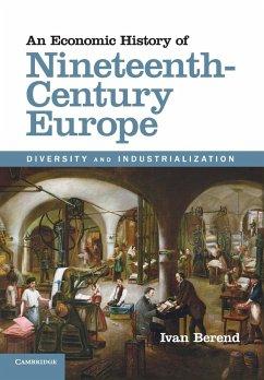 An Economic History of Nineteenth-Century Europe - Berend, Ivan (University of California, Los Angeles)