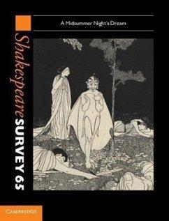 Shakespeare Survey: Volume 65, a Midsummer Night's Dream: A Midsummer Night's Dream