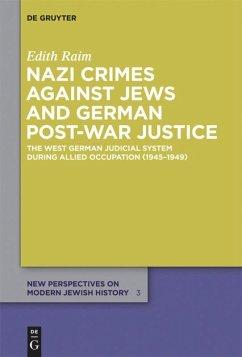 Nazi Crimes against Jews and German Post-War Justice - Raim, Edith