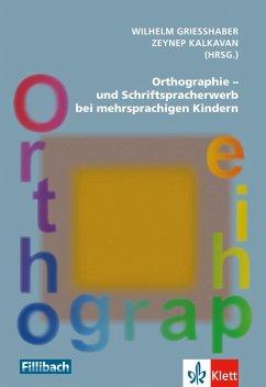 Orthographie- und Schriftspracherwerb bei mehrsprachigen Kindern<BR>