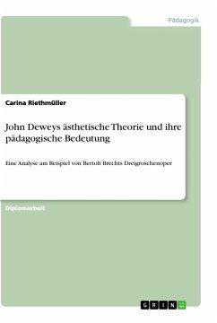John Deweys ästhetische Theorie und ihre pädagogische Bedeutung