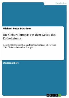 Die Geburt Europas aus dem Geiste des Katholizismus - Schadow, Michael Peter