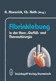 Fibrinklebung in der Herz-, Gefäß- und Thoraxchirurgie
