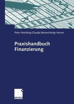 Praxishandbuch Finanzierung - Reichling, Peter; Beinert, Claudia; Henne, Antje