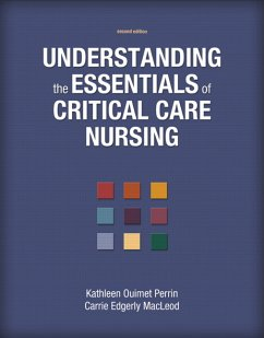 Understanding the Essentials of Critical Care Nursing. Kathleen Ouimet Perrin, Carrie Edgerly MacLeod